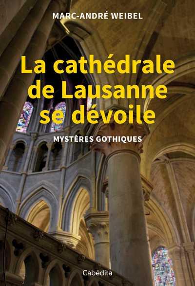 La cathédrale de Lausanne se dévoile