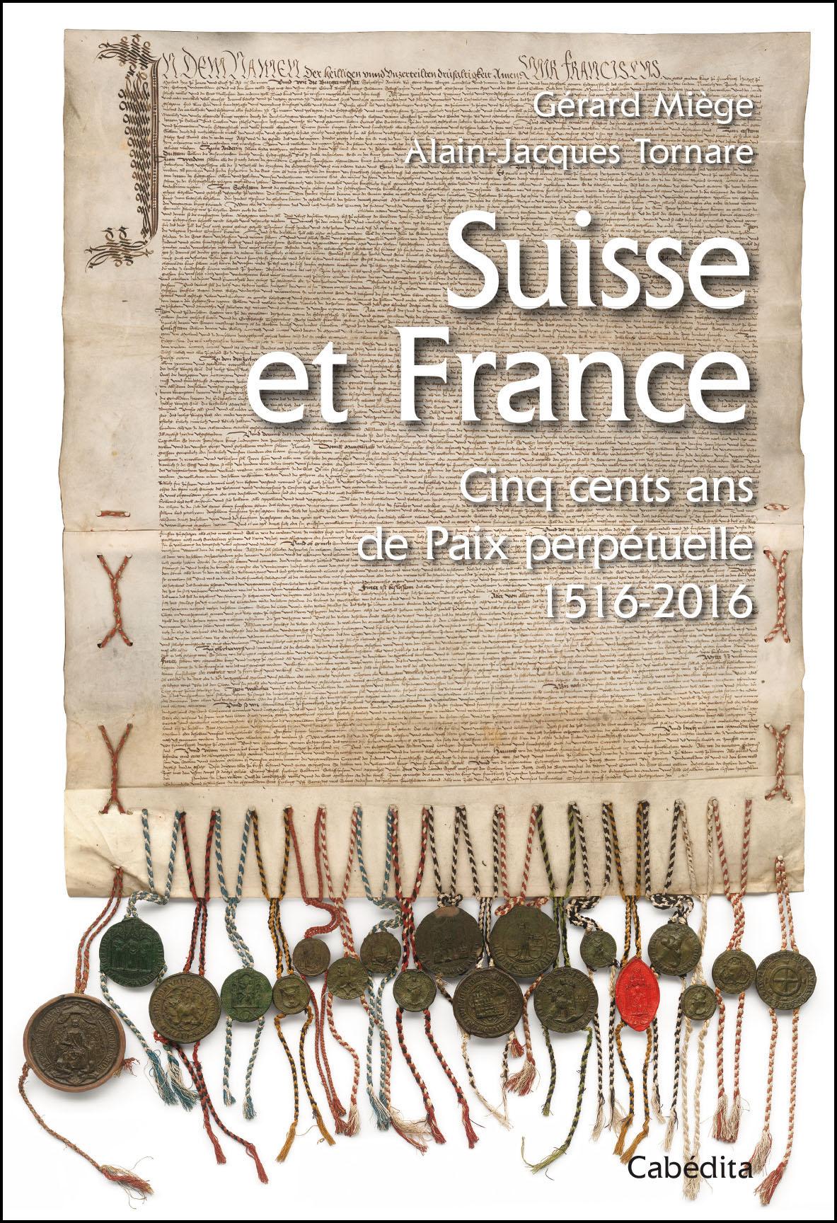 Suisse et france 500 ans de paix perpetuelle