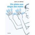 DIX PLAIES AUX DOIGTS DES MAINS