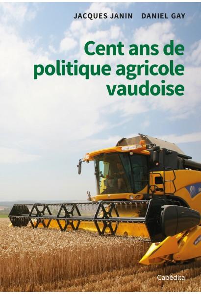 CENT ANS DE POLITIQUE AGRICOLE VAUDOISE
