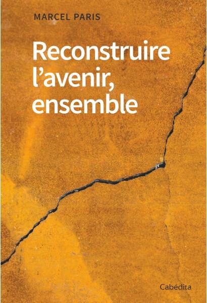 RECONSTRUIRE L'AVENIR, ENSEMBLE