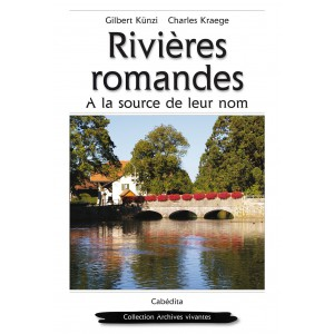 RIVIÈRES ROMANDES (A LA SOURCE DE LEUR NOM)4E