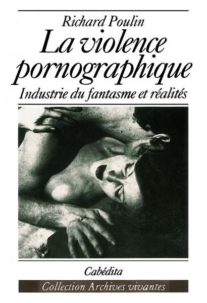 LA VIOLENCE PORNOGRAPHIQUE