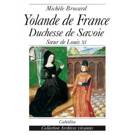 YOLANDE DE FRANCE - DUCHESSE DE SAVOIE