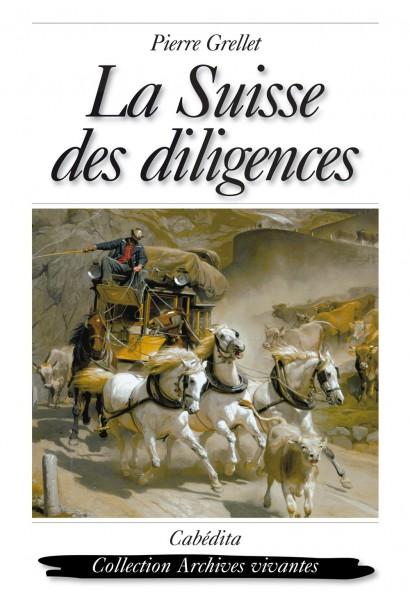 LA SUISSE DES DILIGENCES