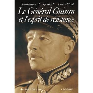 LE GÉNÉRAL GUISAN ET L'ESPRIT DE RÉSISTANCE