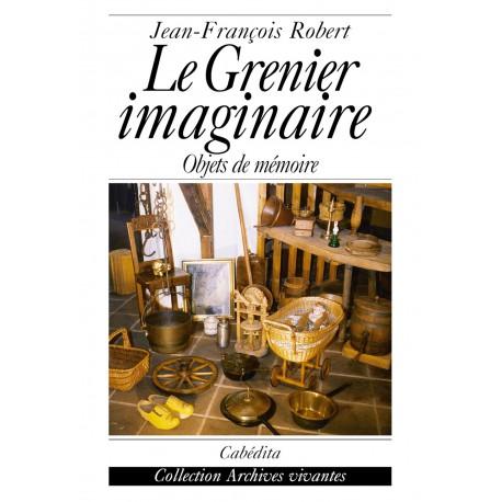 LE GRENIER IMAGINAIRE - OBJETS DE MÉMOIRE