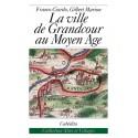 LA VILLE DE GRANDCOUR AU MOYEN ÂGE
