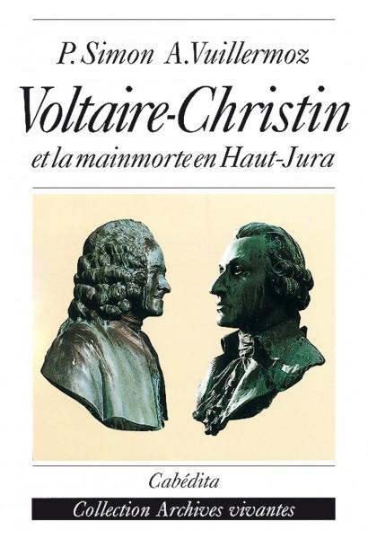 VOLTAIRE, CHRISTIN ET LA MAINMORTE EN HAUT-JURA