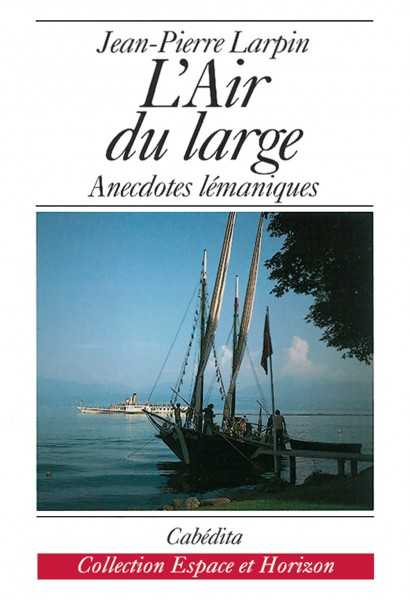 L'AIR DU LARGE - ANECDOTES LÉMANIQUES