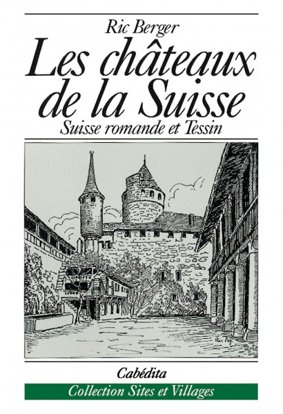 LES CHÂTEAUX DE LA SUISSE