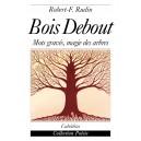 BOIS DEBOUT - MOTS GRAVÉS, MAGIE DES ARBRES