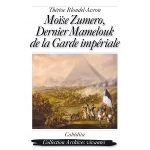 MOÏSE ZUMERO, DERNIER MAMELOUK DE LA GARDE IMPÉRIALE/2TD