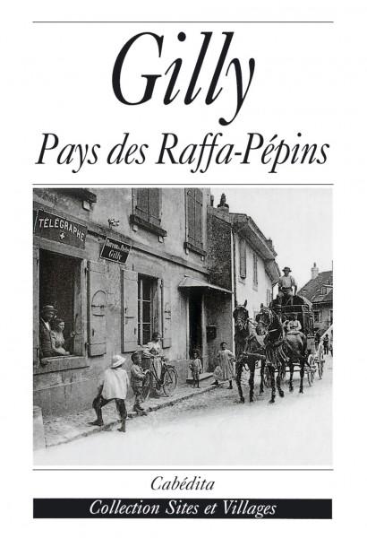 GILLY - PAYS DES RAFFA-PÉPINS