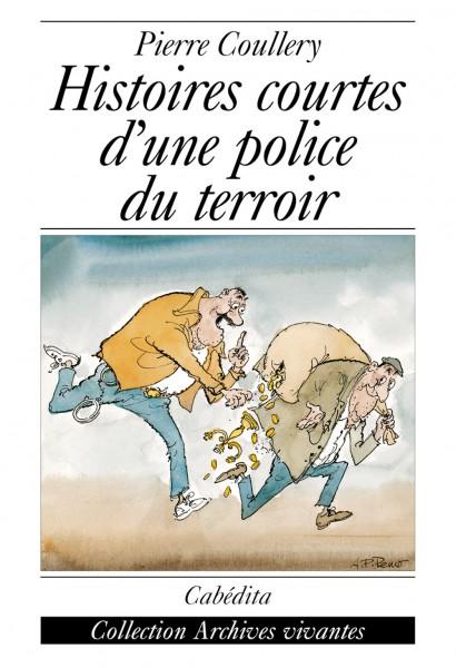 HISTOIRES COURTES D'UNE POLICE DU TERROIR