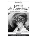 LOUISE DE CONSTANT - FEMME LIBRE AU XIXE