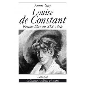 LOUISE DE CONSTANT - FEMME LIBRE AU XIXE SIÈCLE