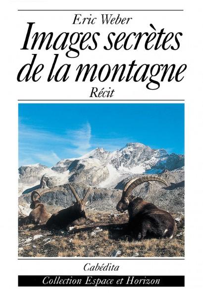 IMAGES SECRÈTES DE LA MONTAGNE