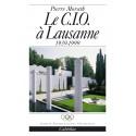 LE C.I.O. À LAUSANNE - 1939-1999