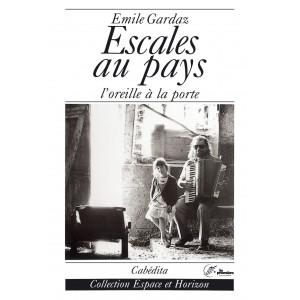 ESCALES AU PAYS - L'OREILLE À LA PORTE