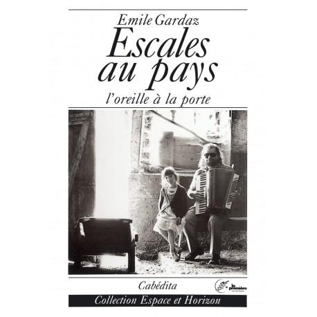 ESCALES AU PAYS L'OREILLE À LA PORTE