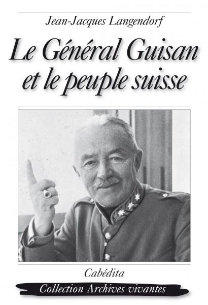 LE GÉNÉRAL GUISAN ET LE PEUPLE SUISSE