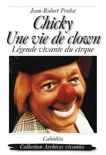 CHICKY  UNE VIE DE CLOWN