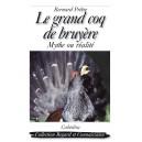 LE GRAND COQ DE BRUYÈRE - MYTHE OU RÉALITÉ