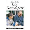DIS... GRAND-PÈRE