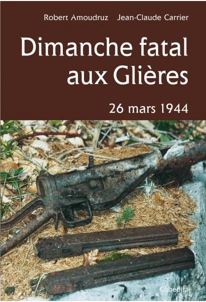 DIMANCHE FATAL AUX GLIÈRES