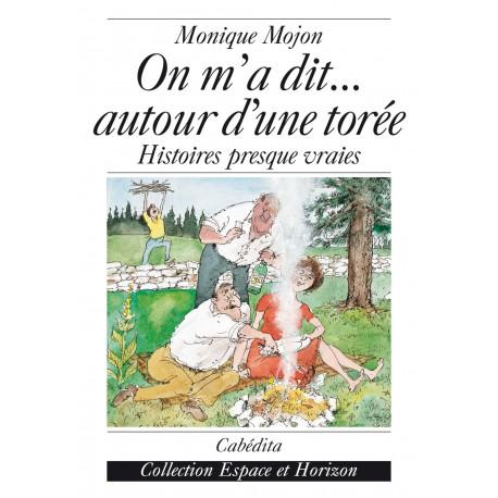 ON M'A DIT… AUTOUR D'UNE TORÉE