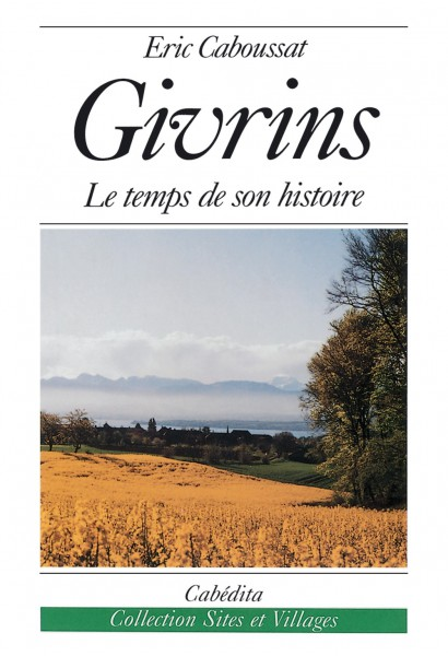 GIVRINS - LE TEMPS DE SON HISTOIRE