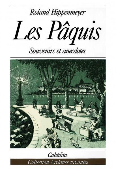 LES PÂQUIS - SOUVENIRS ET ANECDOTES