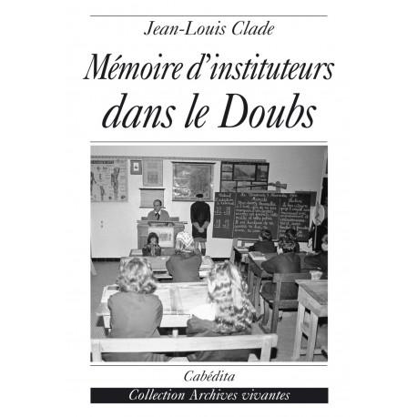 MÉMOIRE D'INSTITUTEURS DANS LE DOUBS