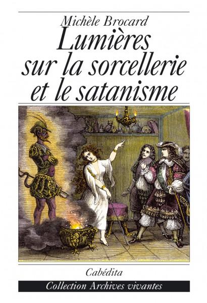 LUMIÈRES SUR LA SORCELLERIE ET LE SATANISME