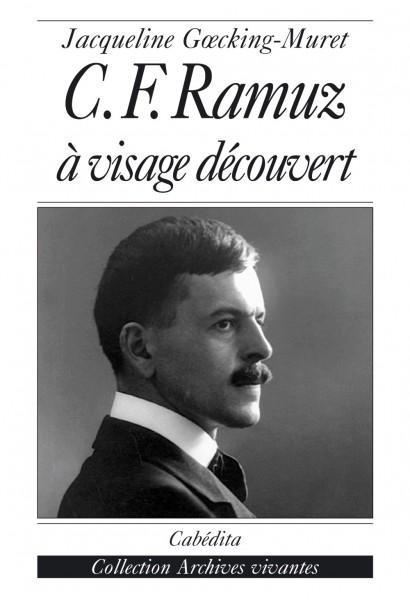 C. F. RAMUZ À VISAGE DÉCOUVERT