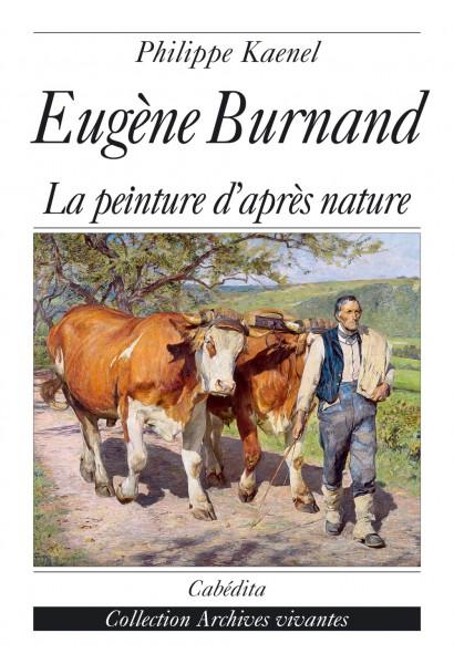 EUGÈNE BURNAND - LA PEINTURE D'APRÈS NATURE