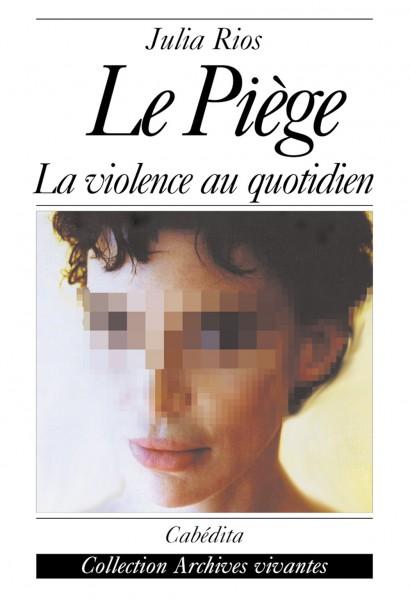 LE PIÈGE - LA VIOLENCE AU QUOTIDIEN