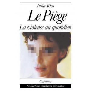 LE PIÈGE - LA VIOLENCE AU QUOTIDIEN/3D