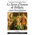 LE SECRET D´AYMON DE BELLIGNY, CROISÉ BOURGUIGNON