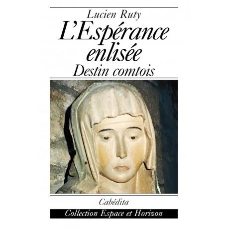 L'ESPÉRANCE ENLISÉE - DESTIN COMTOIS