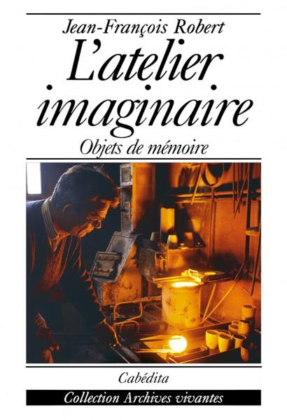 L'ATELIER IMAGINAIRE - OBJETS DE MÉMOIRE