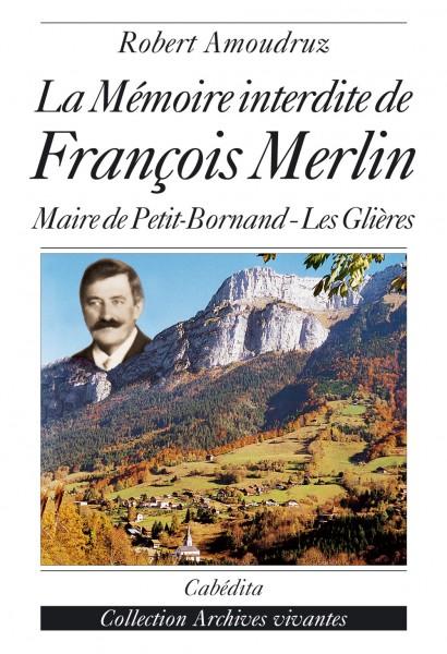 LA MÉMOIRE INTERDITE DE FRANÇOIS MERLIN