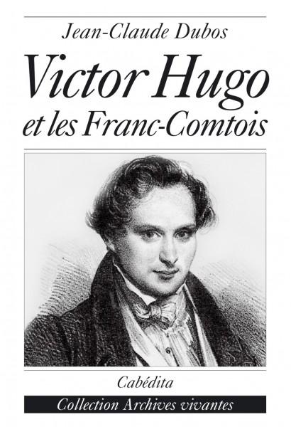 VICTOR HUGO ET LES FRANC-COMTOIS