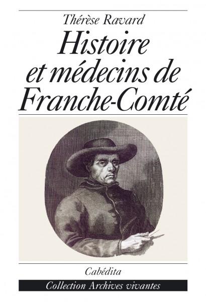 HISTOIRE ET MÉDECINS  DE FRANCHE-COMTÉ