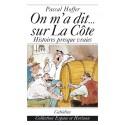 ON M'A DIT... SUR LA CÔTE - HISTOIRES PRESQUE VRAIES