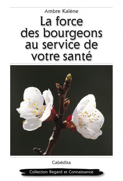 LA FORCE DES BOURGEONS AU SERVICE DE VOTRE SANTÉ