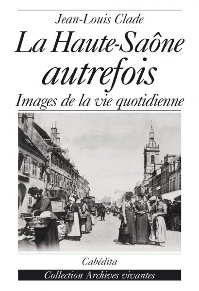 LA HAUTE-SAÔNE  AUTREFOIS