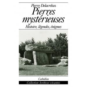 PIERRES MYSTÉRIEUSES - HISTOIRE, LÉGENDES, ÉNIGMES/3D