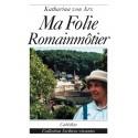 MA FOLIE ROMAINMÔTIER